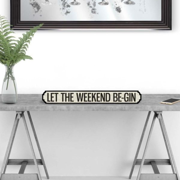 Let the weekend be Gin Vintage Style Street Sign