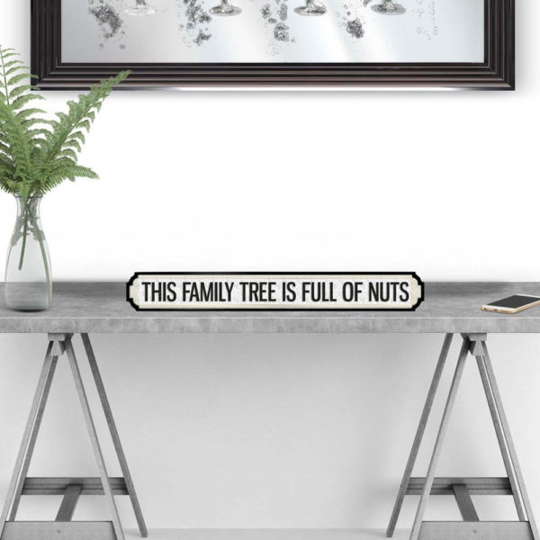 FAMILY TREE IS FULL OF NUTS VINTAGE STREET SIGN